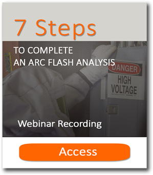 7 steps Arc Flash Webinar Recording Access
