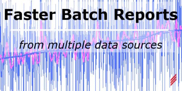 Blog_fasterbatchreports