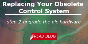 Replacing Your Obsolete Control System Step 2- Upgrade the PLC Hardware