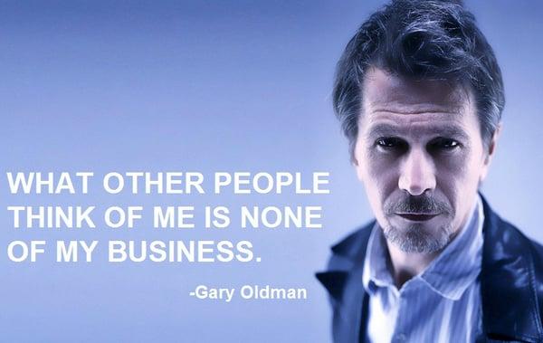 Gary Oldman Quote