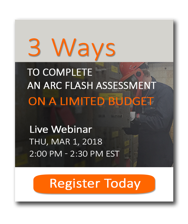 Webinar 3 ways to complete an arc flash assessment on a limited budget