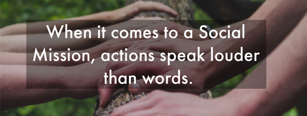 Social Mission actions speak louder than words