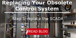Replacing Your Obsolete Control System Step 1-Replace the SCADA