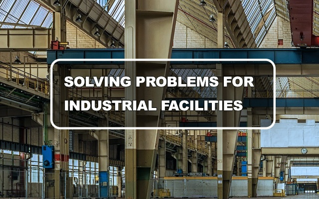 solving problems for industrial facilities