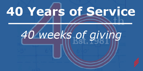40 Years of Service, 40 Weeks of Giving