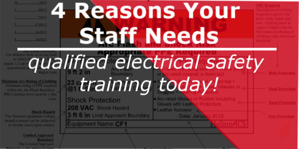 4 Reasons Your Staff Needs Qualified Electrical Safety Training Today!