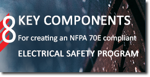 8 key components for creating an NFPA 70E compliant electrical safety ptogram