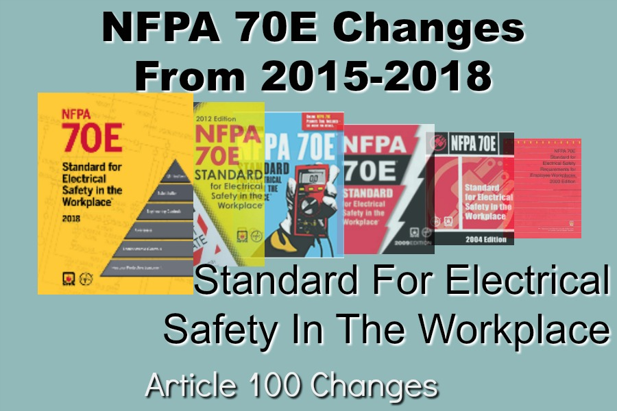 NFPA 70E Changes From 2015 To 2018 Standard For Electrical Safety In The Workplace – Article 100 Changes