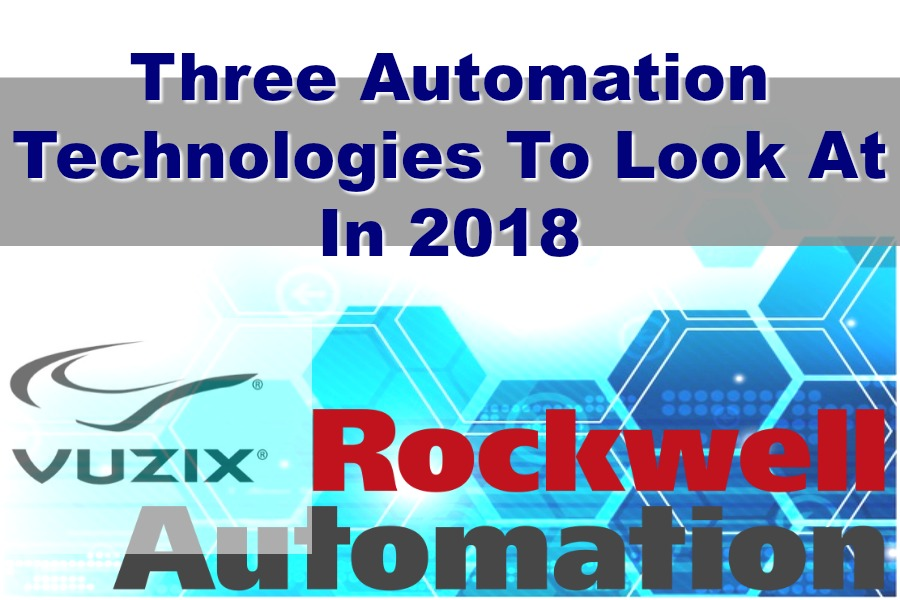 Three Automation Technologies To Look At In 2018