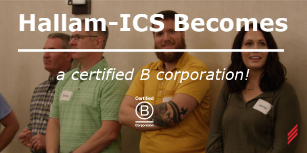Hallam-ICS Becomes a Certified B-Corporation!