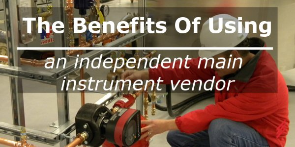 The Benefits of Using an Independent Main Instrument Vendor