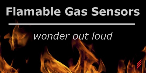 Flammable Gas Sensors-Wonder Out Loud