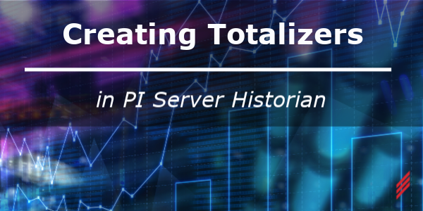 Creating Totalizers in PI Server Historian
