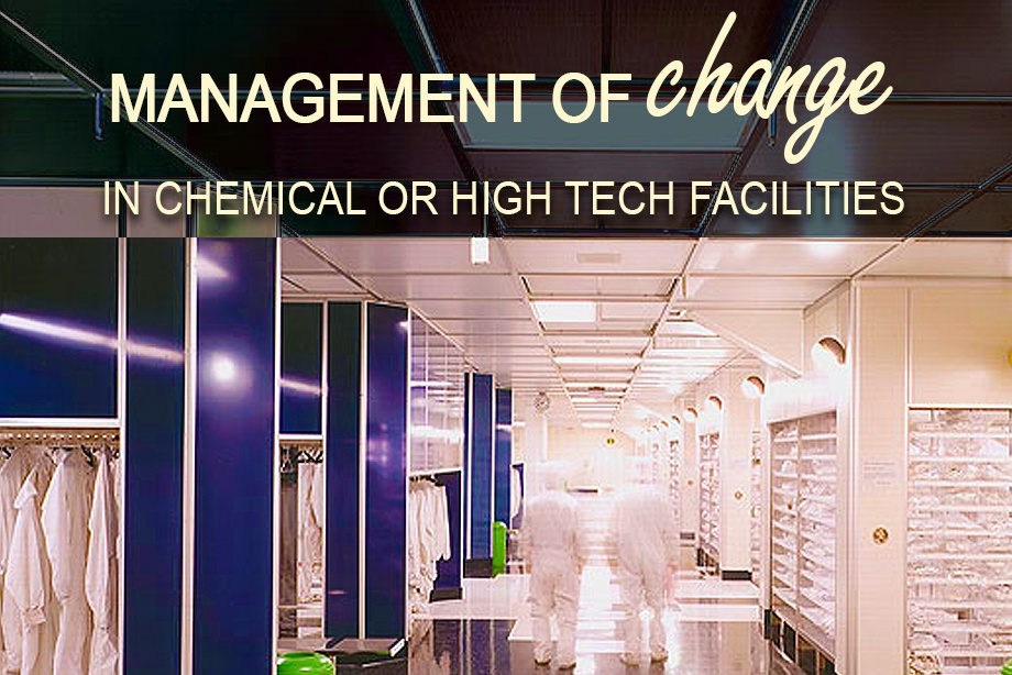 Management of Change Protocol for a Chemical or High Tech Facility