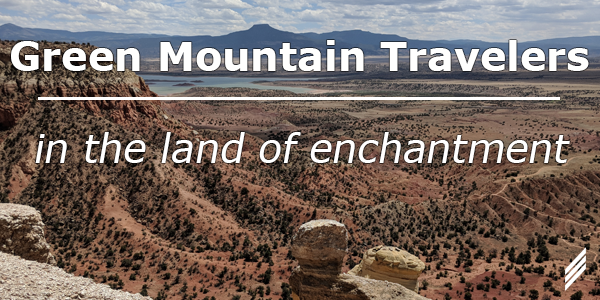 Green Mountain Travelers in the Land of Enchantment