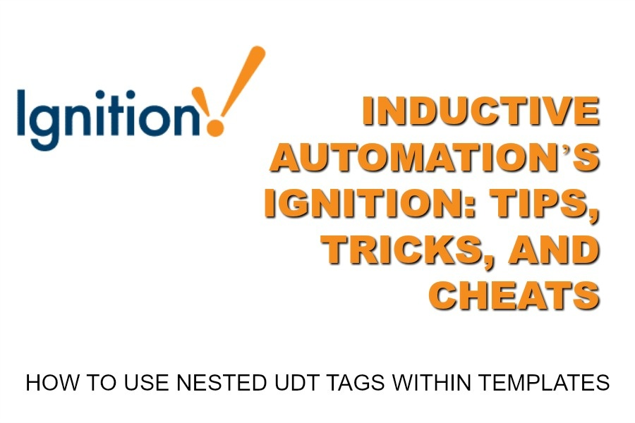 Inductive Automation's Ignition: Tips, Tricks, and Cheats-How To Use Nested UDT Tags Within Templates