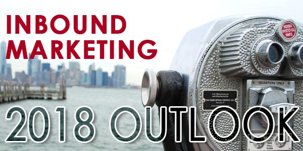 Inbound Marketing Outlook 2018