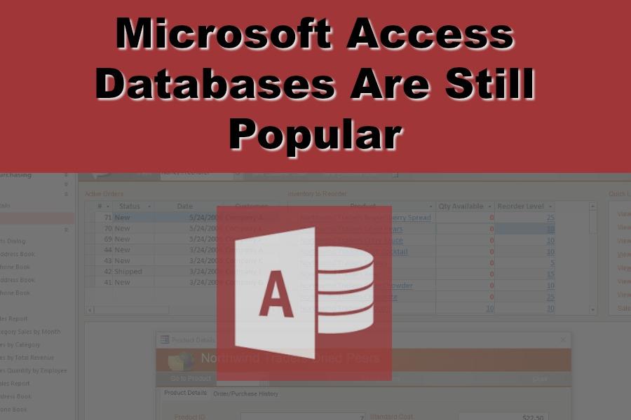 Microsoft Access Databases Are Still Popular