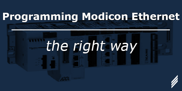 """Programming Modicon Ethernet Messaging """"The Right Way"""""""