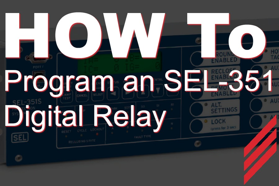 How to Program an SEL-351 Digital Relay