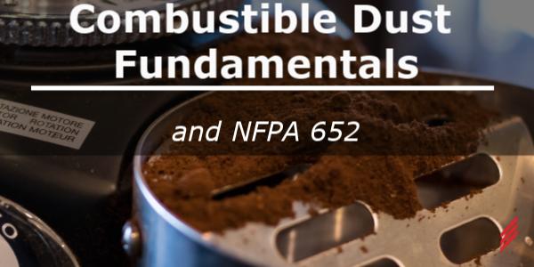 Combustible Dust Fundamentals & NFPA 652