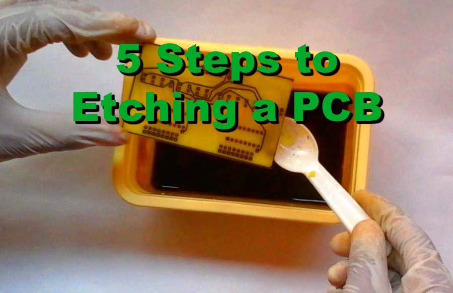 Five Steps to Etching a Printed Circuit Board (PCB)