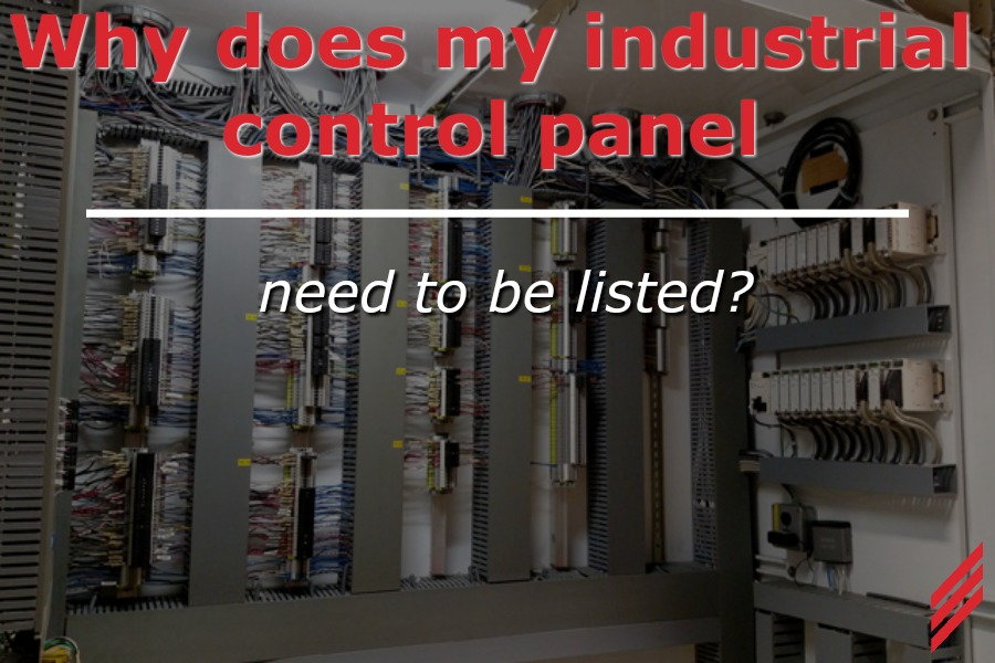 Why Does My Industrial Control Panel Need to be Listed?