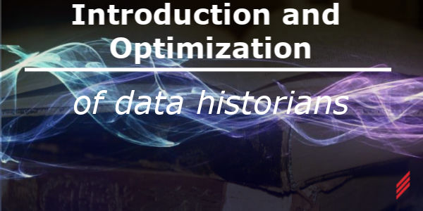 Introduction and Optimization of Data Historians