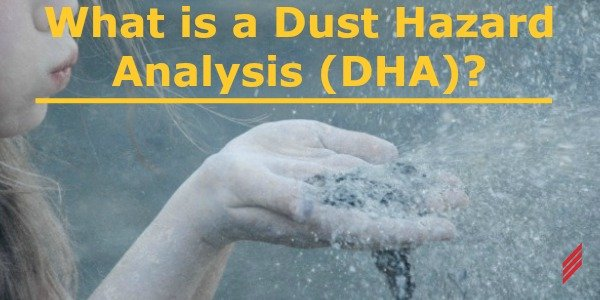 What is a Dust Hazard Analysis (DHA)?