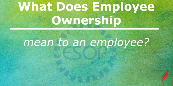 What Does Employee Ownership Mean to an Employee?