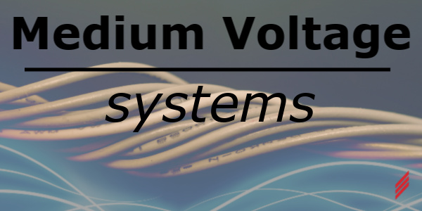 Medium Voltage Systems