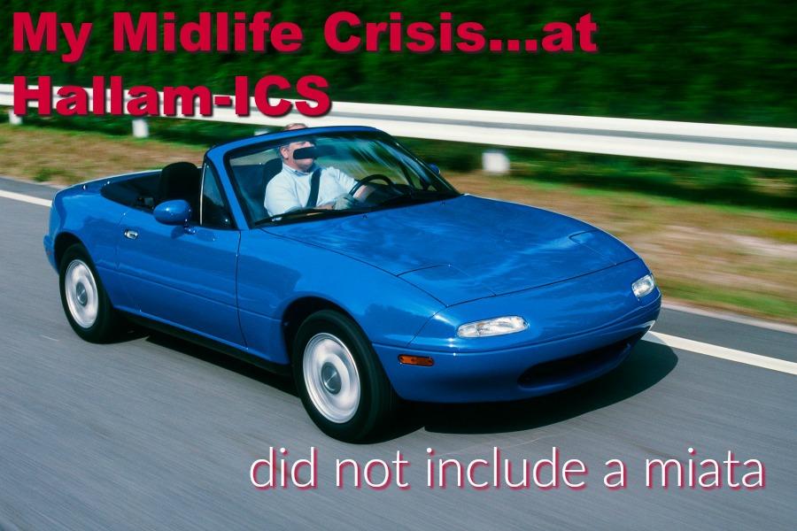 My Midlife Crisis….at Hallam-ICS