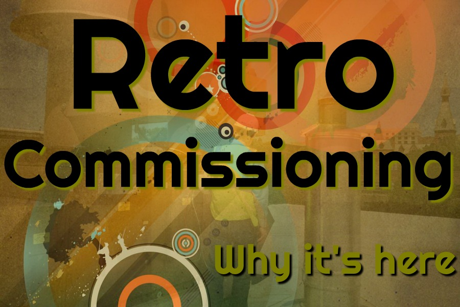 This Is The Year Of Retro-Commissioning. Here's why!
