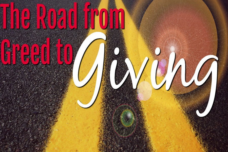 On the Road from Greed to Giving