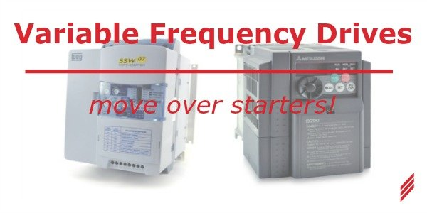 Variable Frequency Drives: Move Over Starters!