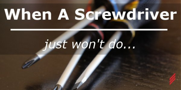 When a screwdriver just won't do… Building custom software tools for the job